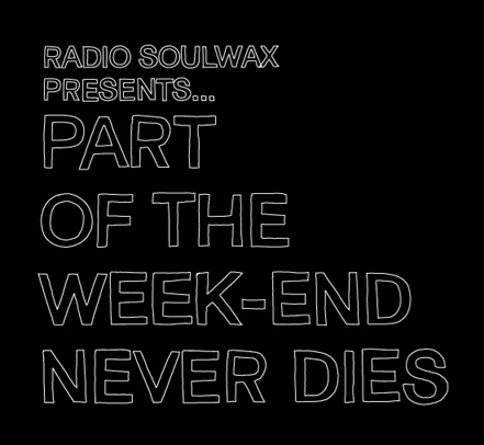 soulwax-part-of-the-week-end-never-dies